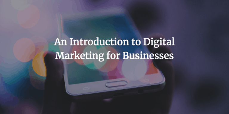 An Introduction to Digital Marketing for Businesses