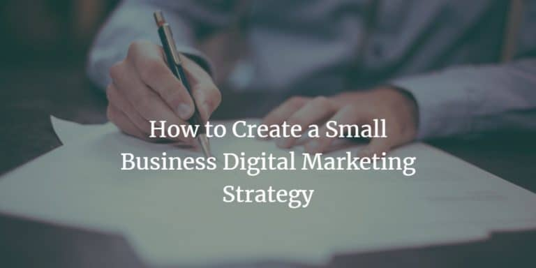 How to Create a Small Business Digital Marketing Strategy