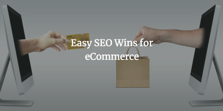 4 Easy SEO Wins for E-commerce Websites